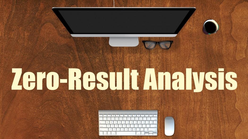 zero-result analysis